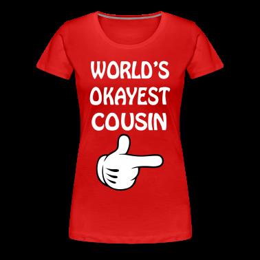 world's okayest cousin Women's T-Shirts