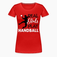 Real girls play Handball Women's T-Shirts