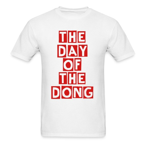 THE DAY OF THE DONG! - Men's T-Shirt