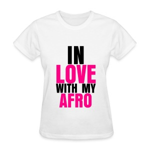In Love With My Afro Tee - Women's T-Shirt