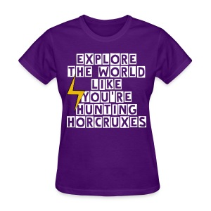 Explore the World Like You're Hunting Horcruxes - Women's T-Shirt