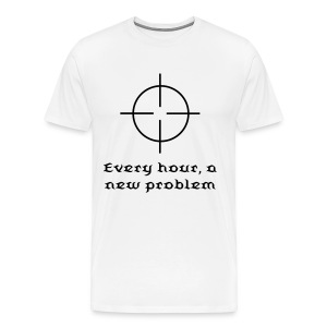 Every hour, a new problem - Men's Premium T-Shirt