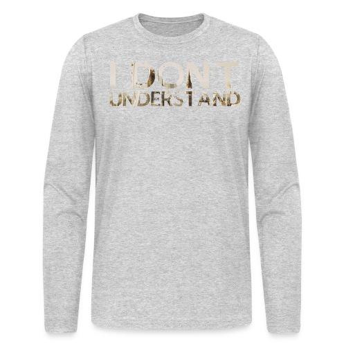 I (still) don't understand. - Men's Long Sleeve T-Shirt by Next Level