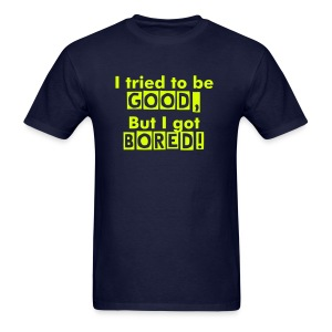 Good & Bored - Men's T-Shirt