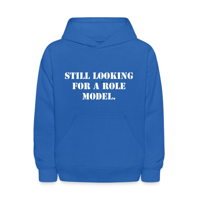 Still looking for a role model. - Kids' Hoodie