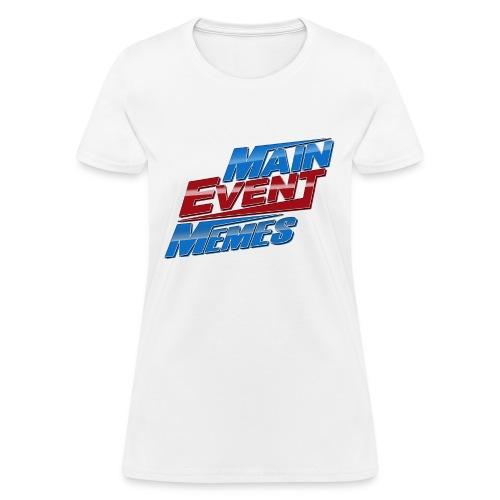 Main Event Memes Logo Tee - Front - Women's T-Shirt