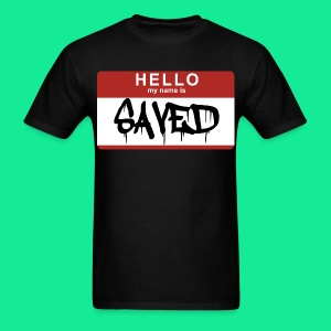 Hello My Name Is Saved - Men's T-Shirt
