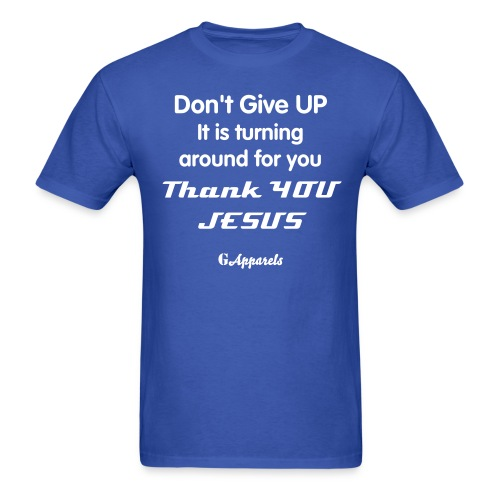 Godly Apparels Don't Give UP 1 - Men's T-Shirt