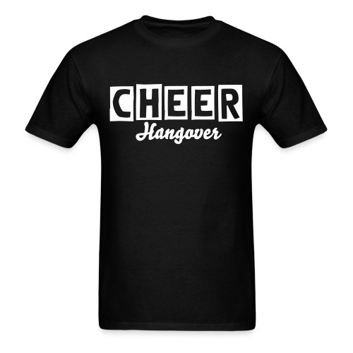 Cheer Hangover - Men's T-Shirt