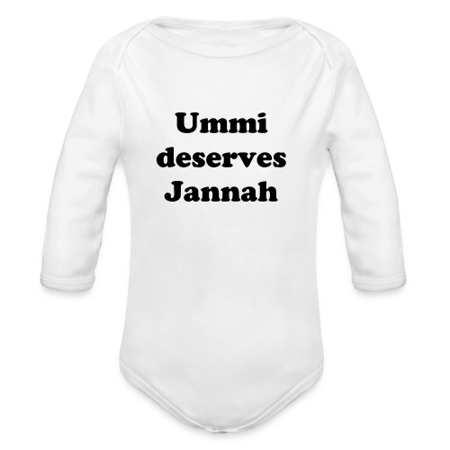 Ummi deserves Jannah (Infant) - Organic Long Sleeve Baby Bodysuit