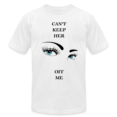 CANT KEEP HER EYES OFF ME - Men's  Jersey T-Shirt
