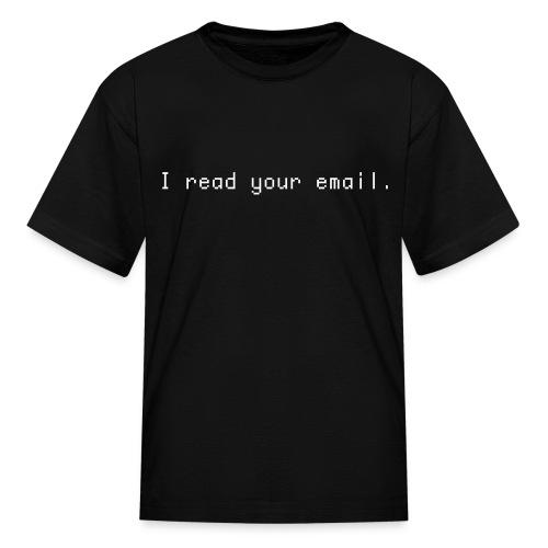 KidsI Read Your EmailShirt - Kids' T-Shirt