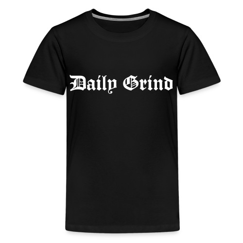 DAILY GRIND. - Kids' Premium T-Shirt