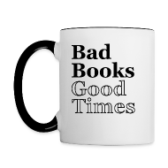 Mugs & Drinkware ~ Contrast Coffee Mug ~ Bad Books, Good Times - DX mug