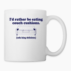 I'd Rather Be Eating Couch Cushions Bottles & Mugs