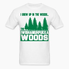 I Wish a Mother Fucker Woods T-Shirts