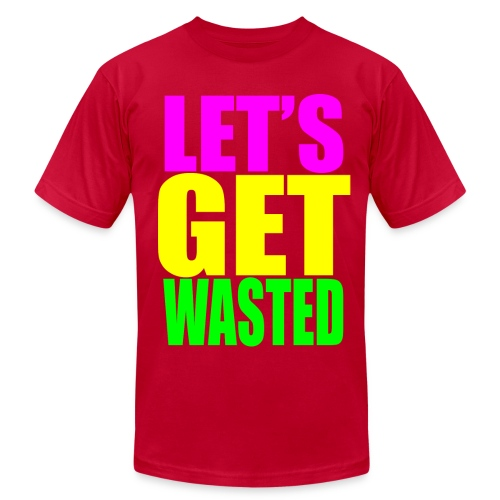 Let's Get Wasted - mens T-Shirt - Men's  Jersey T-Shirt