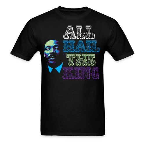 MLK All Hail The King Tee - Men's T-Shirt
