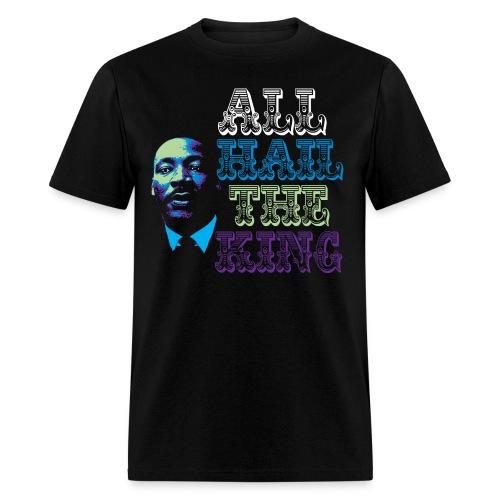 MLK All Hail The King Tee - Men's T-Shirt