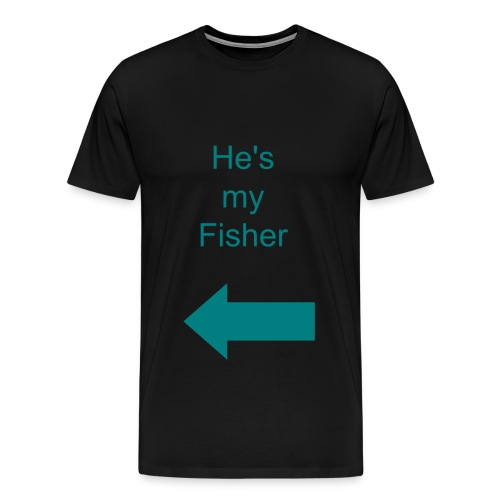 he's my fisher - Men's Premium T-Shirt