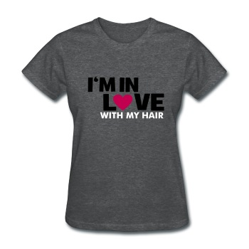 Liberated Tee: Women's In Love With My HAIR - Women's T-Shirt