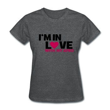 Liberated Tee: Women's In Love With My AFRO - Women's T-Shirt
