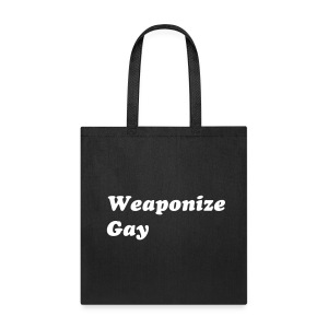 Weaponize Gay Bag - Tote Bag