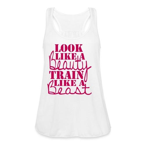 look like a beauty train like a beast gym tank top - Women's Flowy Tank Top by Bella