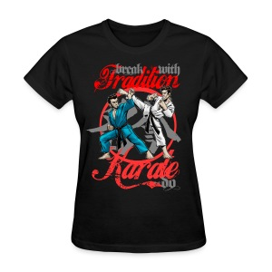 Karate-Do Break With Tradition - Women's T-Shirt