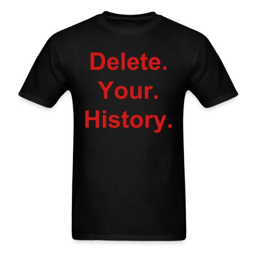 Delete Your History (Men) - Men's T-Shirt