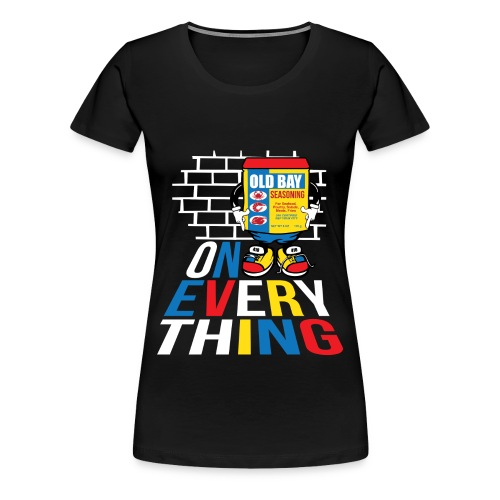 Old Bay One Everything - Women's Premium T-Shirt