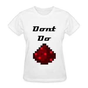 Dont Do Redstone-Girls - Women's T-Shirt