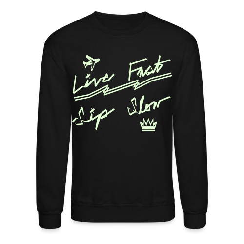 Live Fast, Sip Slow [Glow in the Dark] - Crewneck Sweatshirt