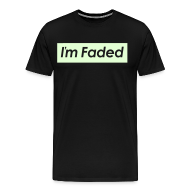 T-Shirts ~ Men's Premium T-Shirt ~ I'm Faded [Glow in the Dark]