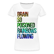 Women's T-Shirts ~ Women's Premium T-Shirt ~ Brain So Poisoned