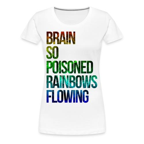 Brain So Poisoned  - Women's Premium T-Shirt