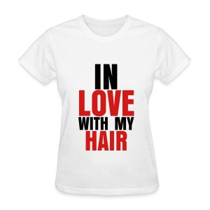 In Love With My Hair Tee - Women's T-Shirt