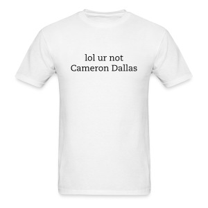 lol ur not cameron dallas - Men's T-Shirt