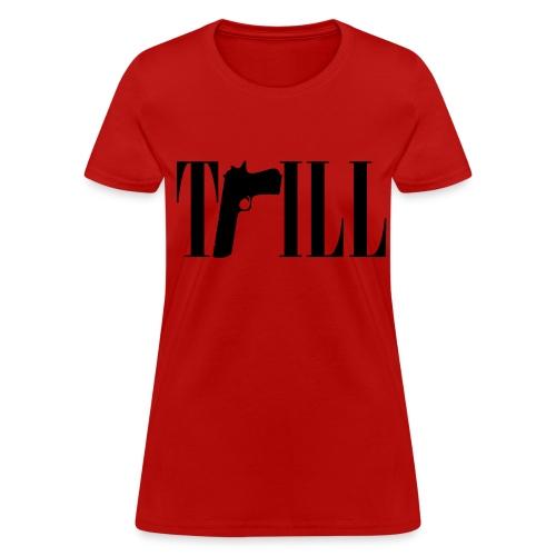 Trill gun - Women's T-Shirt