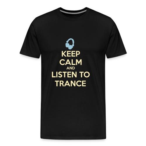 Keep Calm And Listen To Trance - Men's Premium T-Shirt