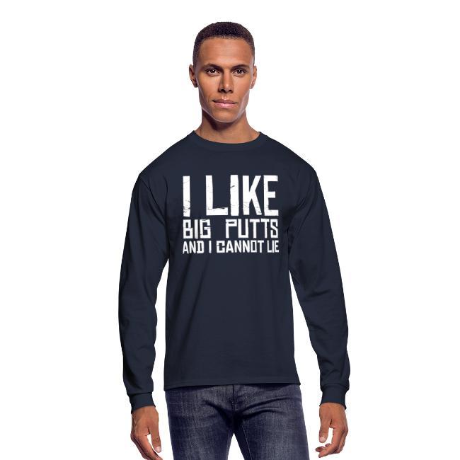I Like Big Putts - Disc Golf Shirt - Men's Long Sleeved Shirt  - White Print