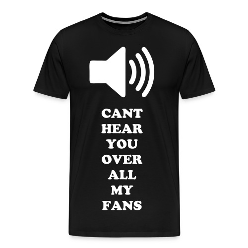 Cant Hear You Tee - Men's Premium T-Shirt