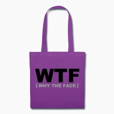 WTF - why the face Bags & backpacks