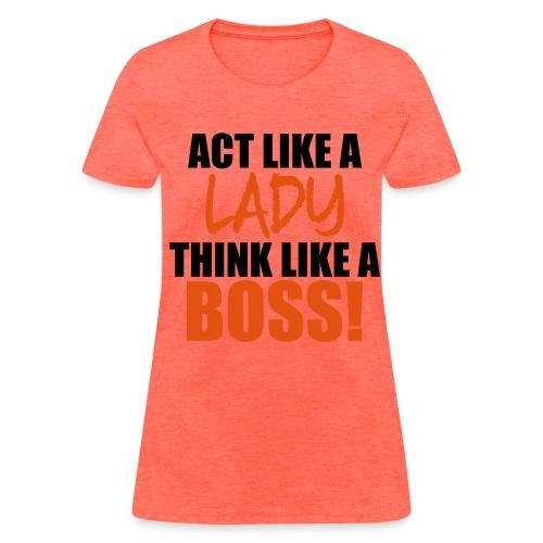 Lady Boss Tee - Women's T-Shirt