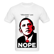 T-Shirts ~ Men's T-Shirt ~ Affordable Care Act, NOPE!