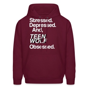 Stressed, Depressed, and Teen Wolf Obssessed. - Men's Hoodie