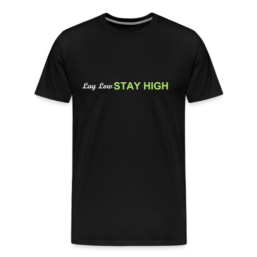 Lay Low, Stay High - Men's Premium T-Shirt