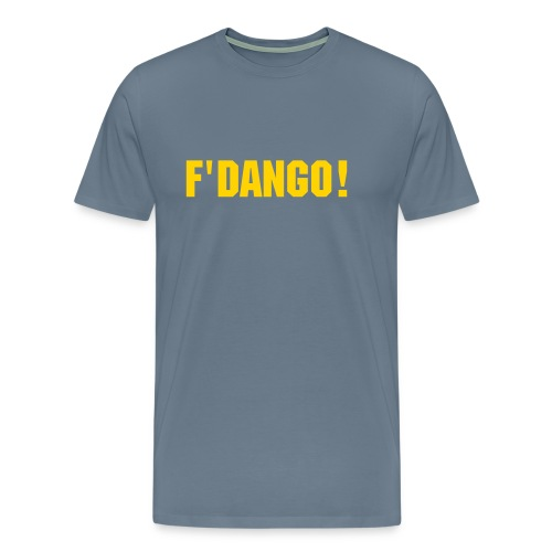F'DANGO! T-shirt - Men's Premium T-Shirt
