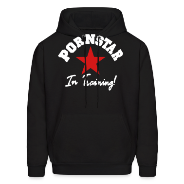 PORN STAR IN TRAINING Hoodies