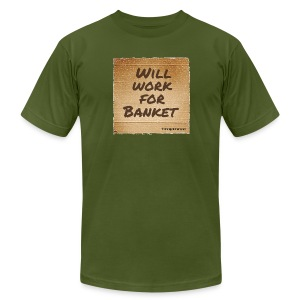 Will Work for Banket - Men's T-Shirt by American Apparel
